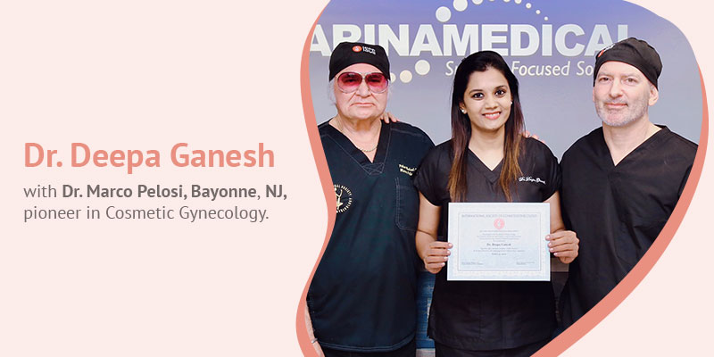 Dr Deepa Ganesh with Dr. Mark Pelosi II, Cosmetic Gynecology Clinic Chennai